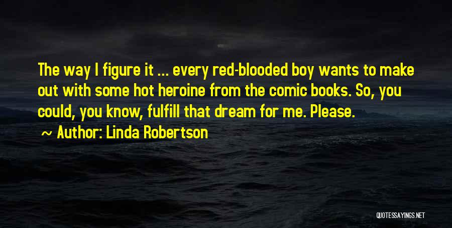Hot Blooded Quotes By Linda Robertson