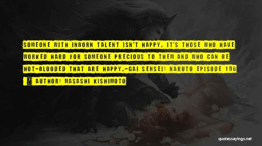 Hot Blooded Quotes By Masashi Kishimoto