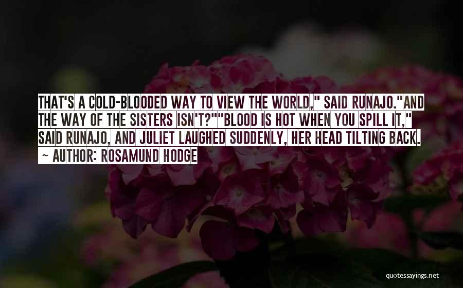 Hot Blooded Quotes By Rosamund Hodge