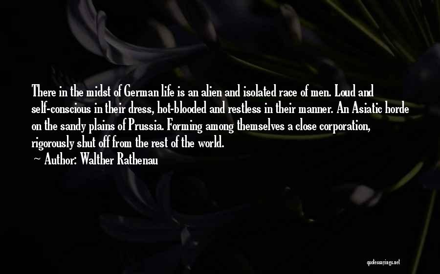 Hot Blooded Quotes By Walther Rathenau