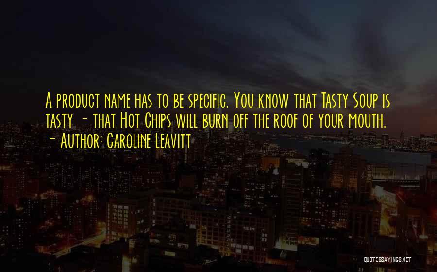 Hot Chips Quotes By Caroline Leavitt