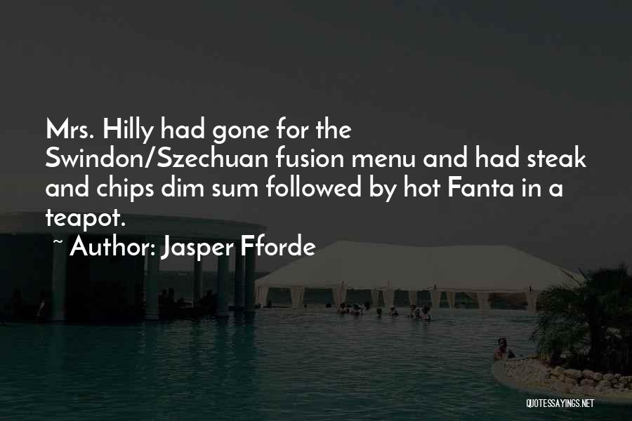 Hot Chips Quotes By Jasper Fforde