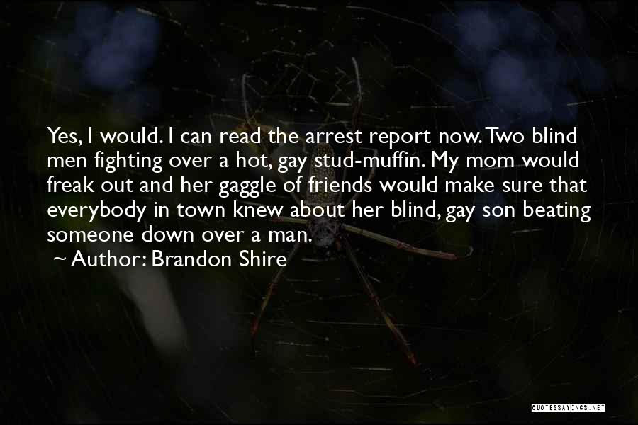 Hot Man Quotes By Brandon Shire