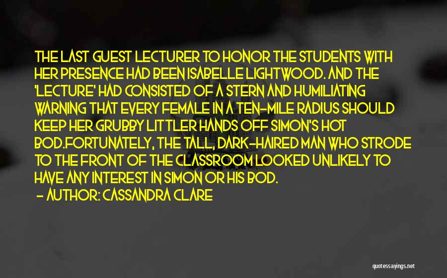 Hot Man Quotes By Cassandra Clare