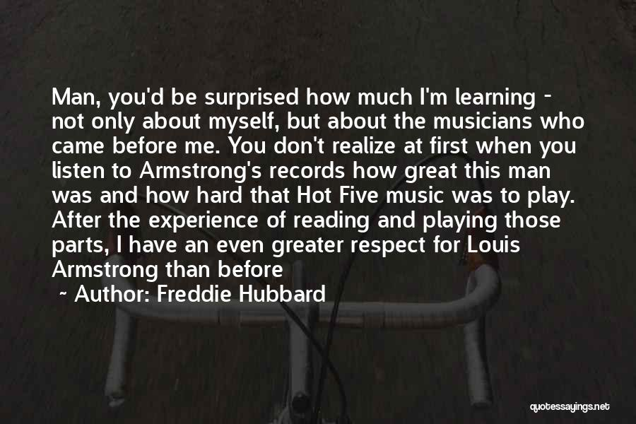 Hot Man Quotes By Freddie Hubbard
