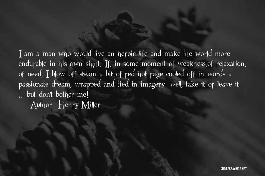 Hot Man Quotes By Henry Miller