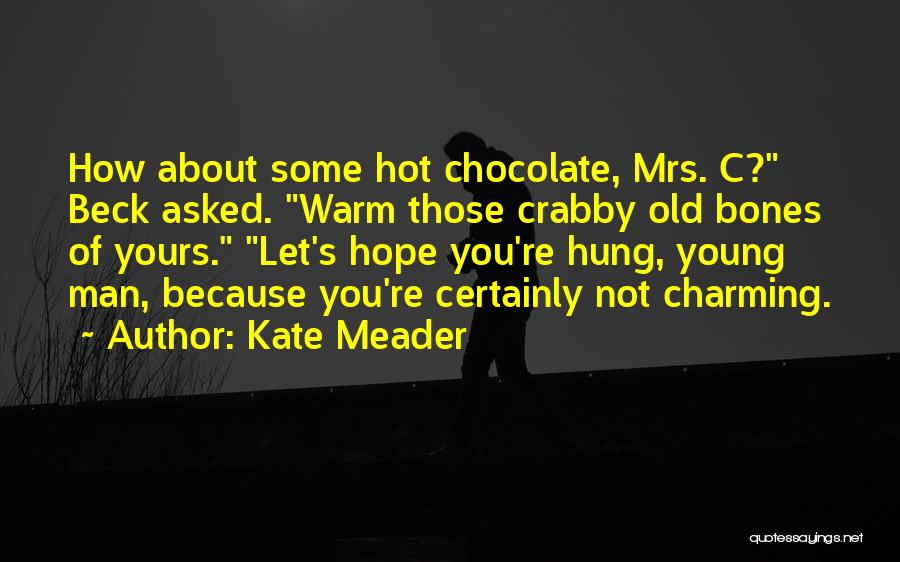 Hot Man Quotes By Kate Meader