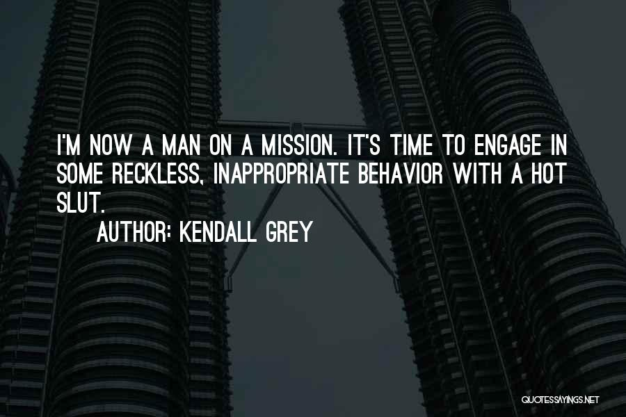 Hot Man Quotes By Kendall Grey