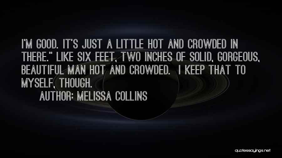 Hot Man Quotes By Melissa Collins