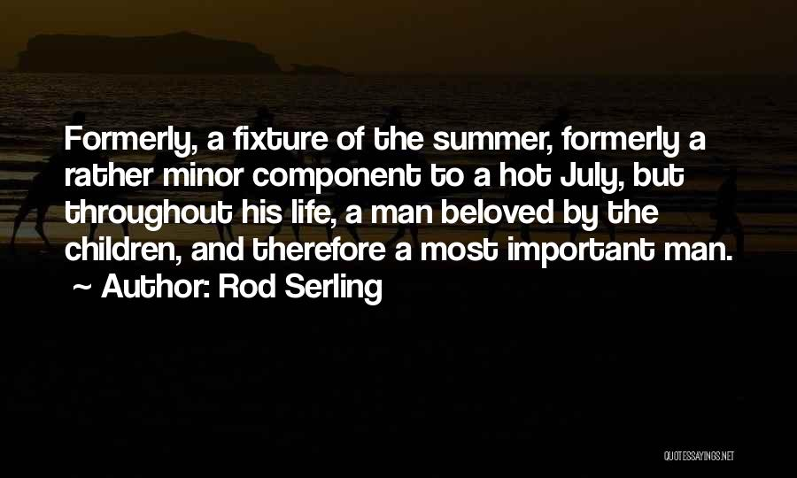 Hot Man Quotes By Rod Serling