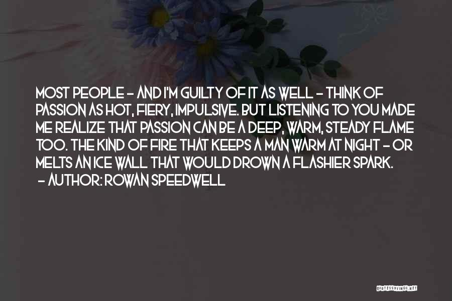 Hot Man Quotes By Rowan Speedwell