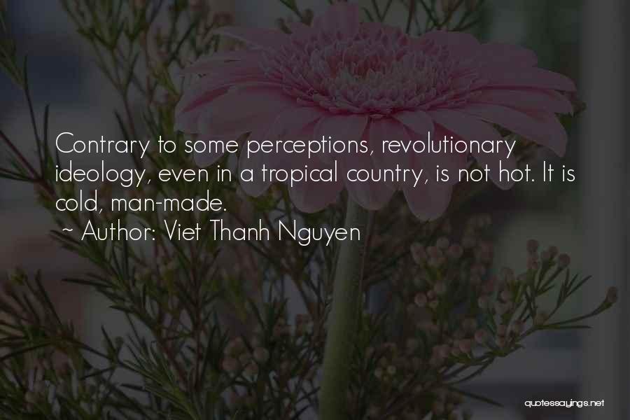 Hot Man Quotes By Viet Thanh Nguyen