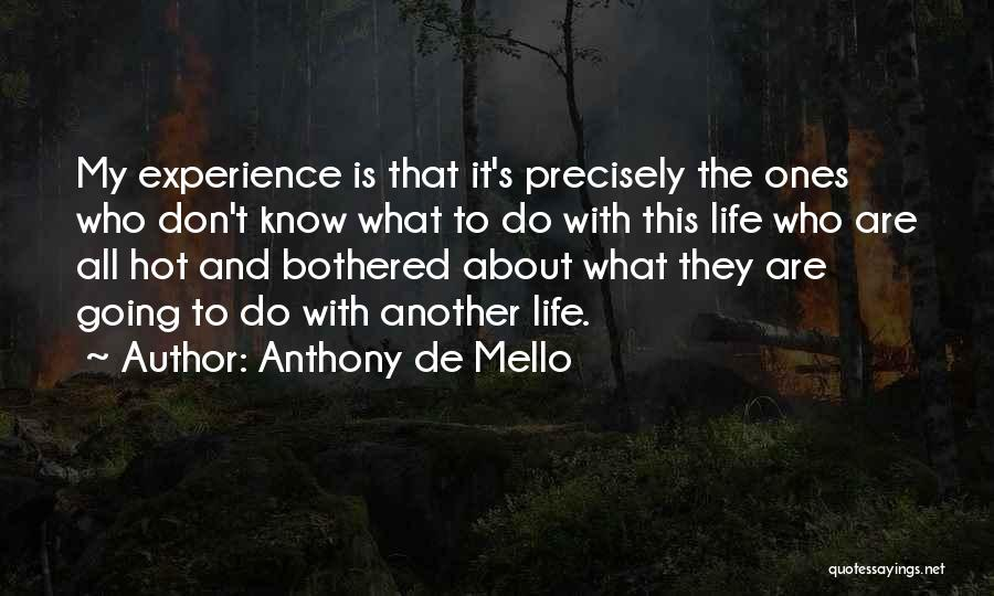 Hot N Bothered Quotes By Anthony De Mello