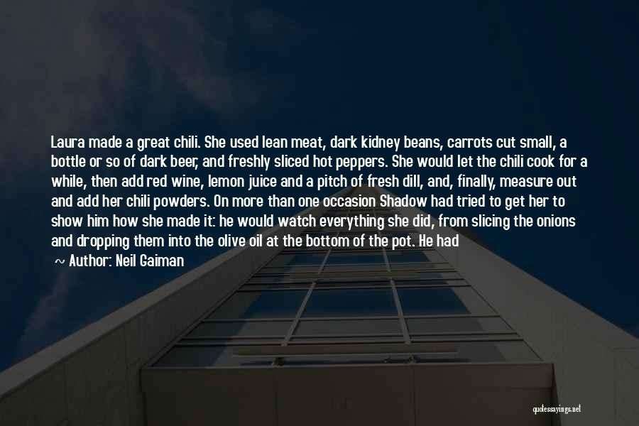 Hot Peppers Quotes By Neil Gaiman