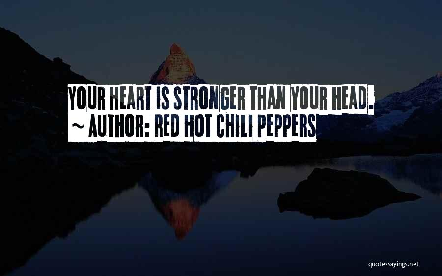 Hot Peppers Quotes By Red Hot Chili Peppers