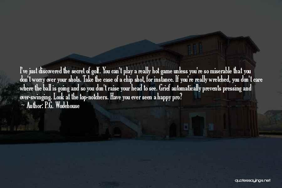 Hot Shots Golf Quotes By P.G. Wodehouse