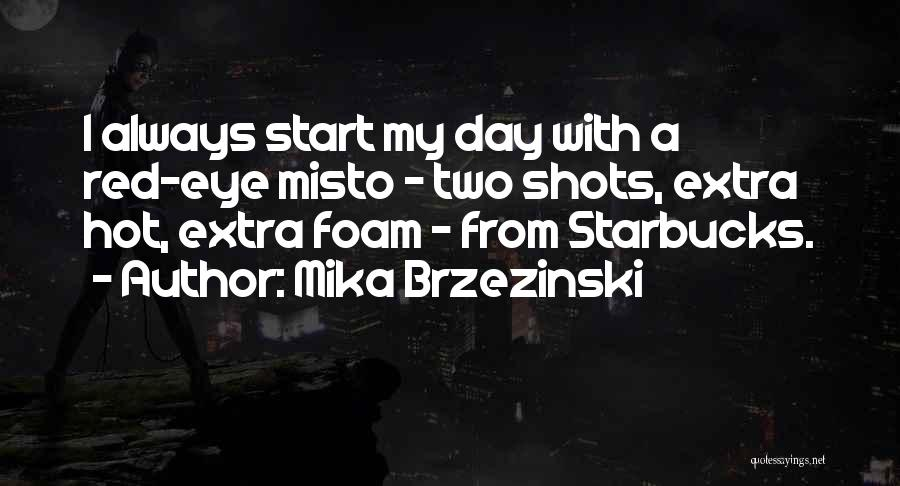 Hot Shots Two Quotes By Mika Brzezinski