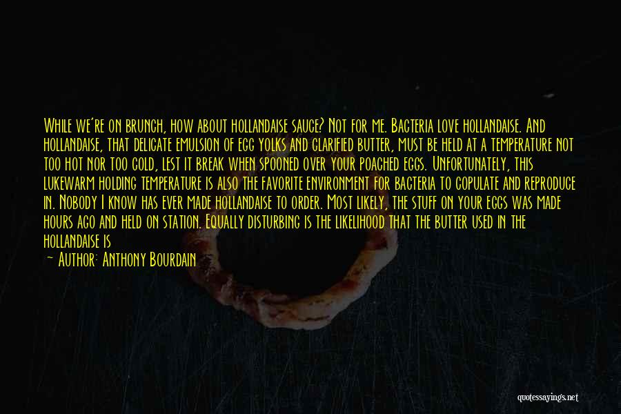 Hot Stuff Quotes By Anthony Bourdain