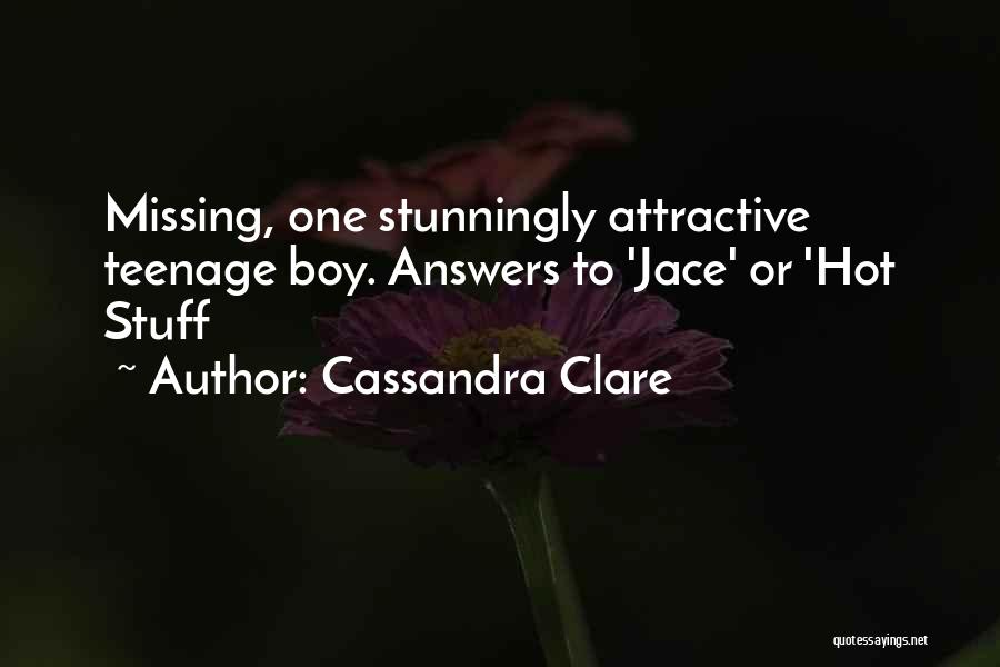Hot Stuff Quotes By Cassandra Clare