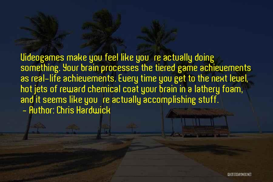 Hot Stuff Quotes By Chris Hardwick