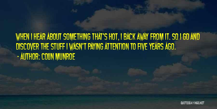 Hot Stuff Quotes By Colin Munroe
