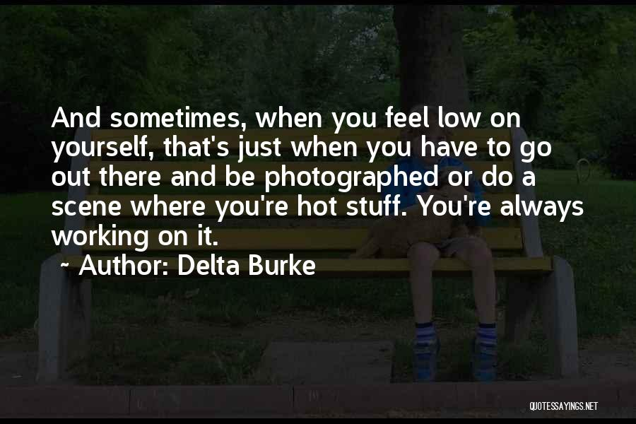 Hot Stuff Quotes By Delta Burke