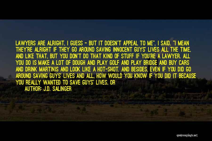 Hot Stuff Quotes By J.D. Salinger