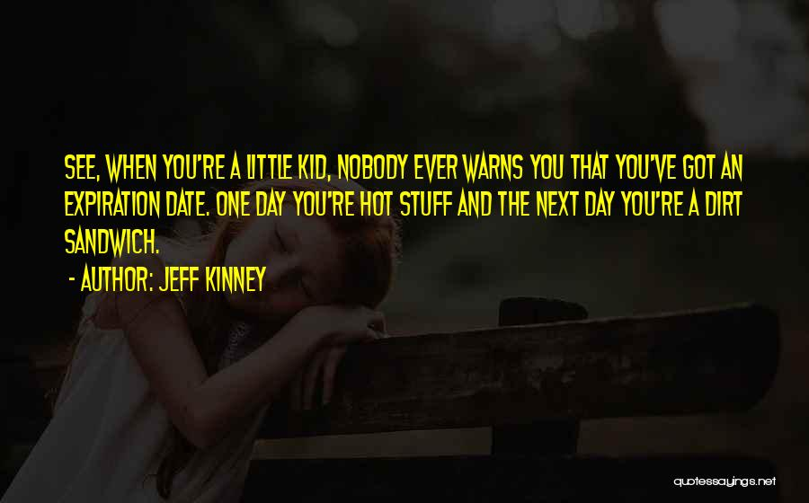 Hot Stuff Quotes By Jeff Kinney