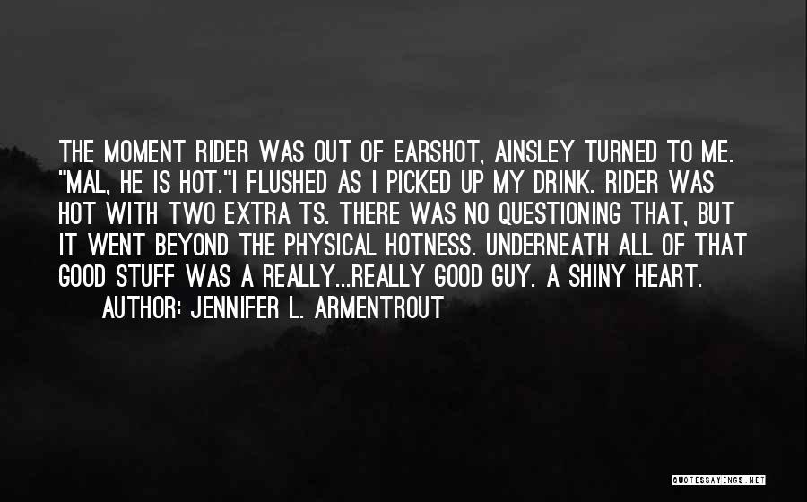 Hot Stuff Quotes By Jennifer L. Armentrout