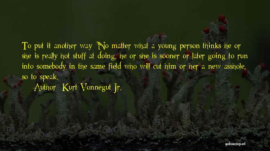 Hot Stuff Quotes By Kurt Vonnegut Jr.