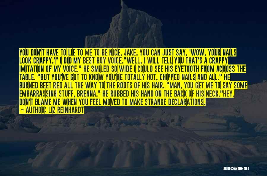 Hot Stuff Quotes By Liz Reinhardt