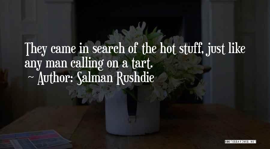 Hot Stuff Quotes By Salman Rushdie