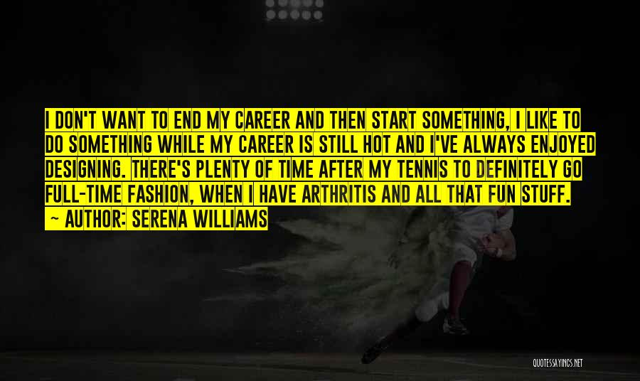 Hot Stuff Quotes By Serena Williams