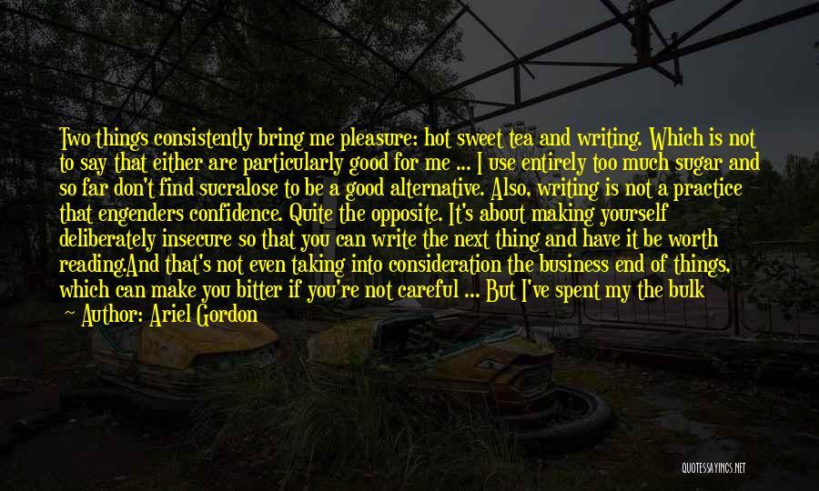 Hot Tea Quotes By Ariel Gordon