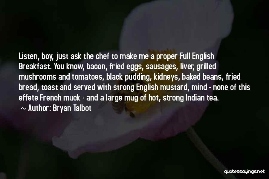Hot Tea Quotes By Bryan Talbot