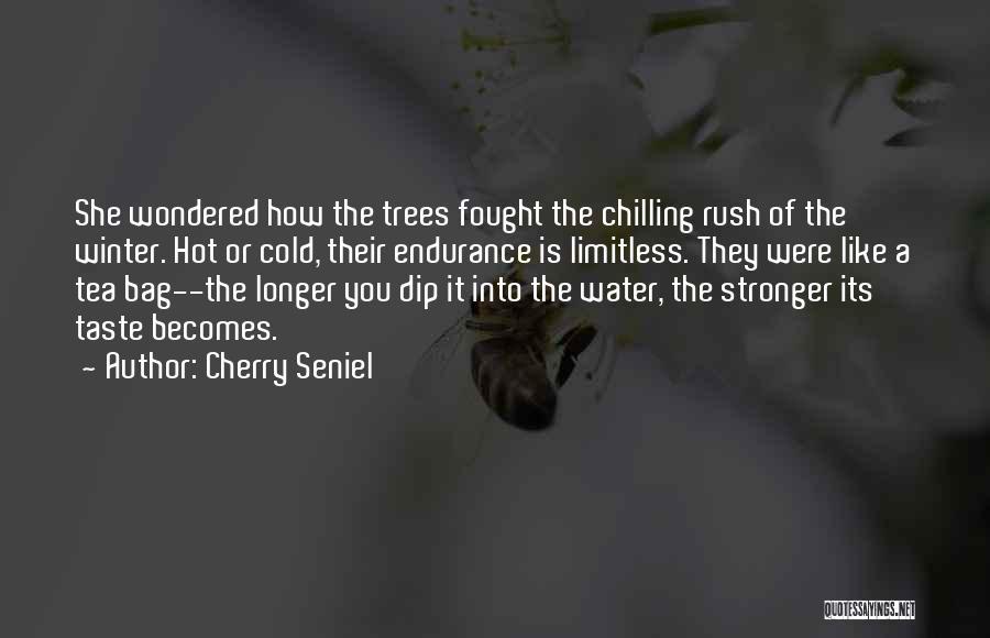 Hot Tea Quotes By Cherry Seniel