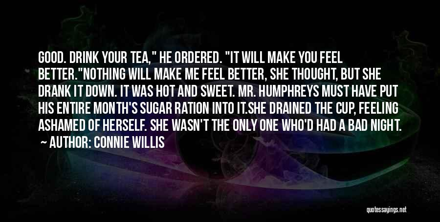 Hot Tea Quotes By Connie Willis