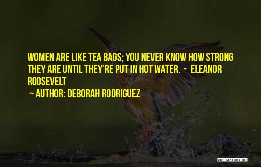 Hot Tea Quotes By Deborah Rodriguez