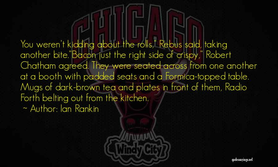 Hot Tea Quotes By Ian Rankin