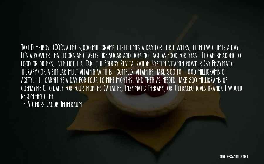 Hot Tea Quotes By Jacob Teitelbaum
