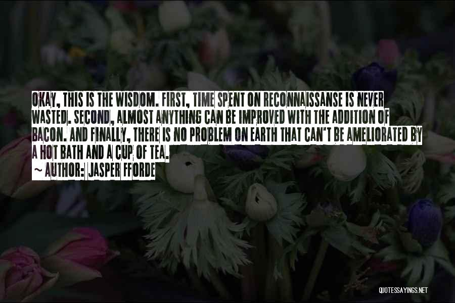 Hot Tea Quotes By Jasper Fforde