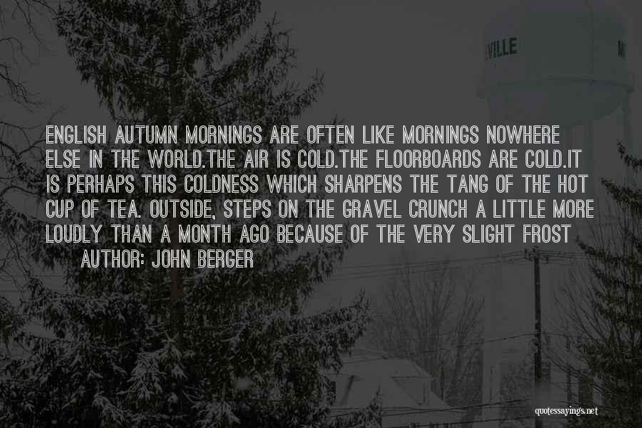 Hot Tea Quotes By John Berger