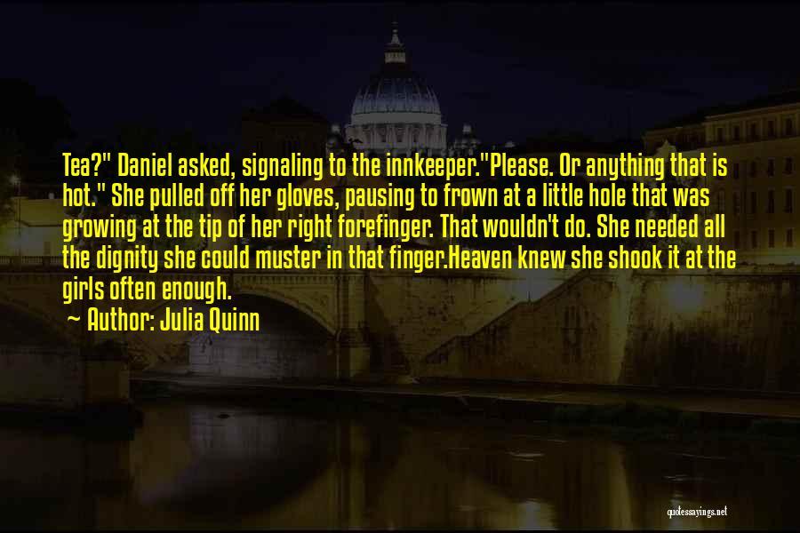 Hot Tea Quotes By Julia Quinn