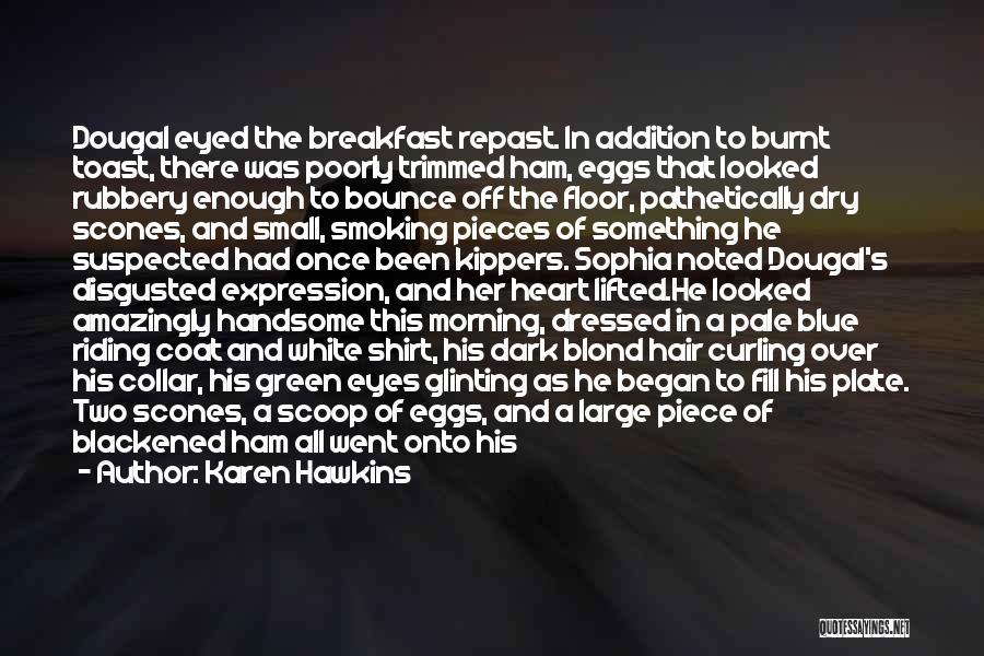 Hot Tea Quotes By Karen Hawkins