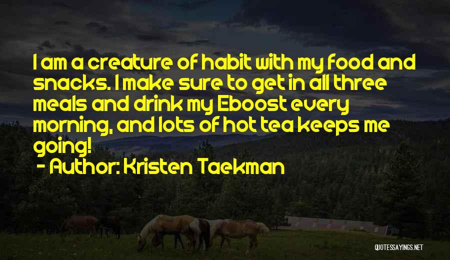 Hot Tea Quotes By Kristen Taekman