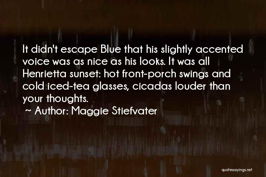 Hot Tea Quotes By Maggie Stiefvater