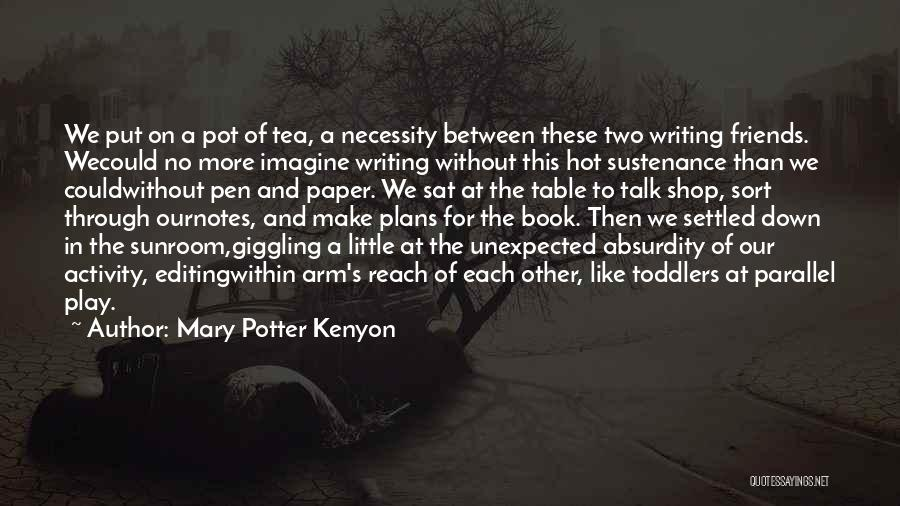 Hot Tea Quotes By Mary Potter Kenyon