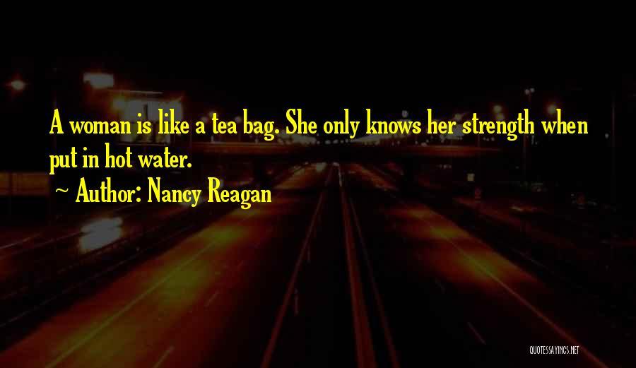Hot Tea Quotes By Nancy Reagan