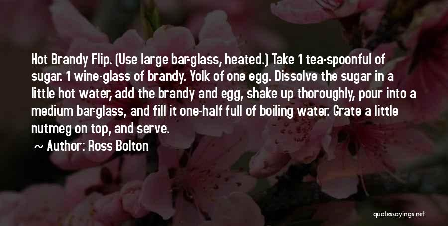 Hot Tea Quotes By Ross Bolton
