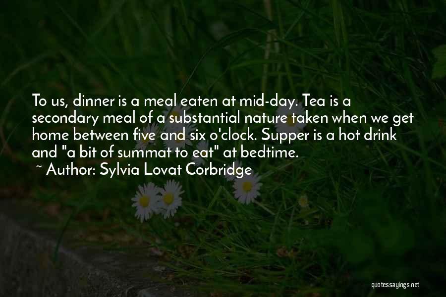 Hot Tea Quotes By Sylvia Lovat Corbridge
